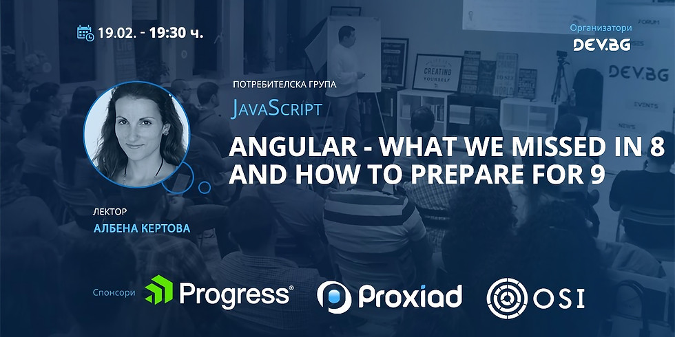 Angular - What We Missed in 8 and How to Prepare for 9