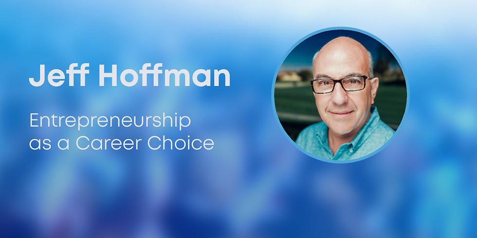 Legendary Entrepreneur Jeff Hoffman Exclusively at Campus X: Entrepreneurship as a Career Choice