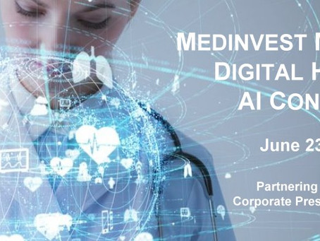 MedInvest to Host Its 2021 MedTech, Digital Health, and AI Conference June 23-25, 2021