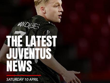 THE LATEST JUVENTUS NEWS - SATURDAY 10 APRIL