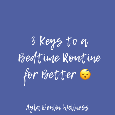 3 Keys to a Bedtime Routine for Better Sleep
