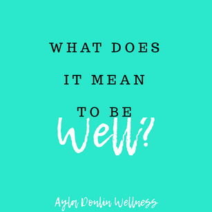What does it mean to be well?