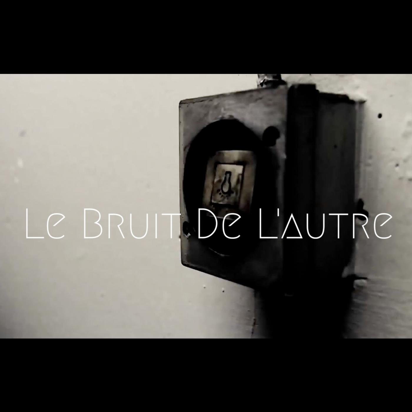 LE BRUIT DE L'AUTRE