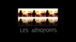 LE BRUIT DE L'AUTRE / LES AÉROPORTS