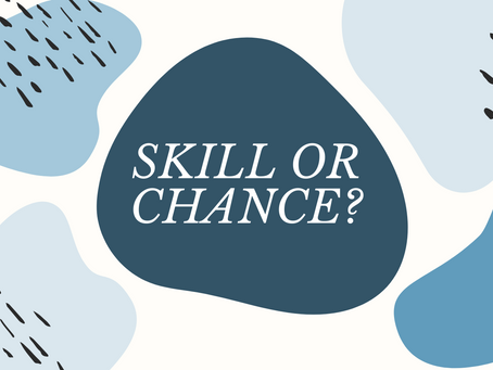Video: Skill or Chance? Part 1 of 3