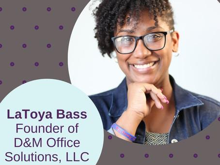 LaToya Bass Founder of D&M Office Solutions, LLC