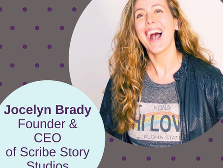 Jocelyn Brady, Founder & CEO, Scribe Story Studios