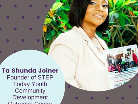 Ta Shunda Joiner, Founder of STEP Today
