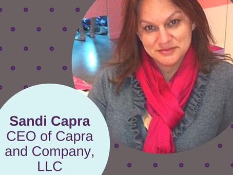 Sandi Capra, CEO, Capra and Company, LLC.