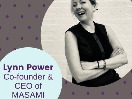 Lynn Power, Co-founder & CEO, MASAMI