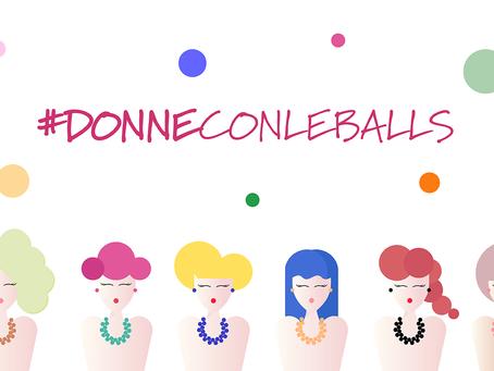 #donneconleballs: donne speciali che amano collaborare  E non competere fra di loro.