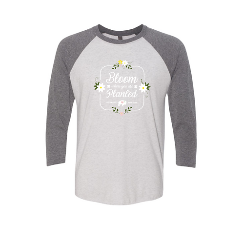 Bloom Where Your Planted Raglan