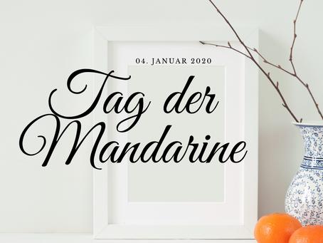 04. Januar 2021 - Tag der Mandarine