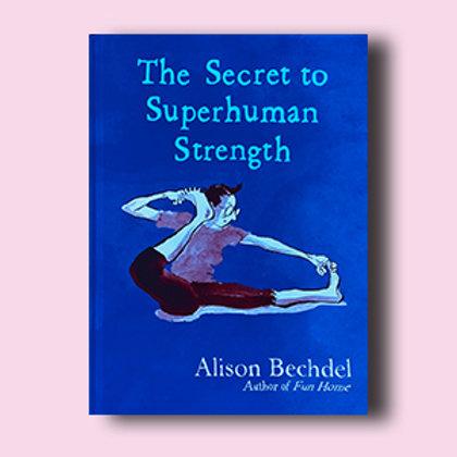 The Secret to Superhuman Strength; Alison Bechdel