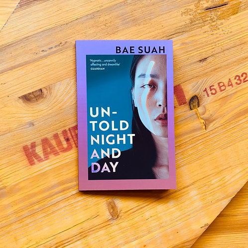 Untold Night and Day; Bae Suah