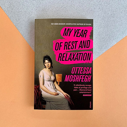 My Year of Rest and Relaxation; Ottessa Moshfegh