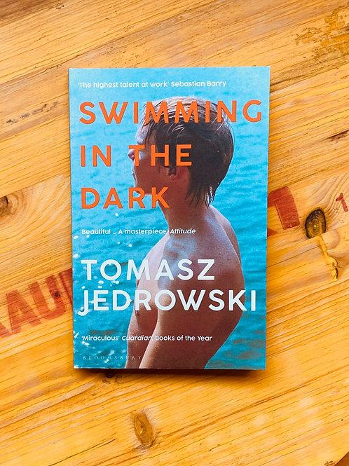 Swimming in the Dark; Tomasz Jedrowski