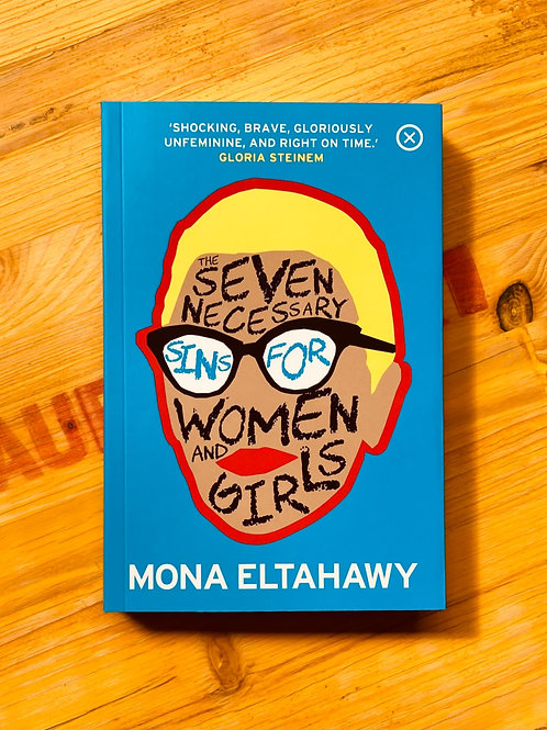 Seven Necessary Sins for Women and Girls; Mona Eltahawy