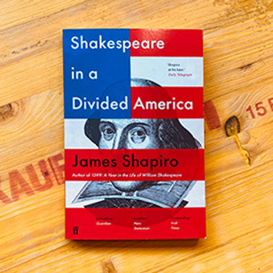 Shakespeare in a Divided America; James Shapiro