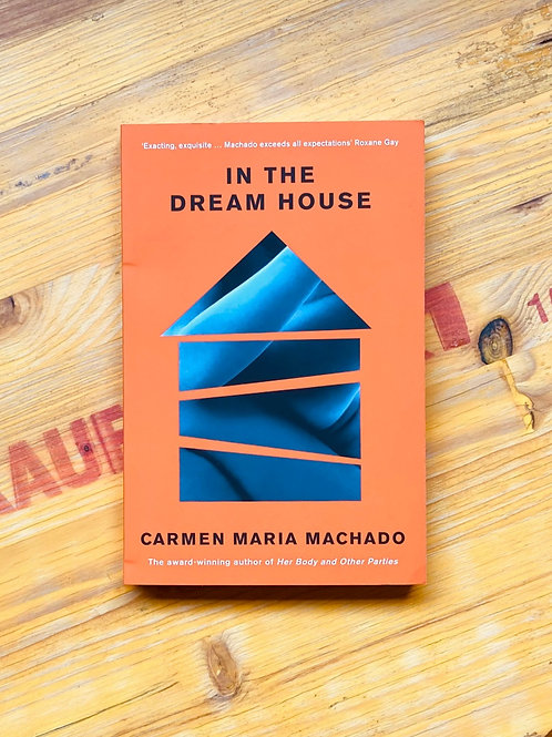 In the Dream House; Carmen Maria Machado