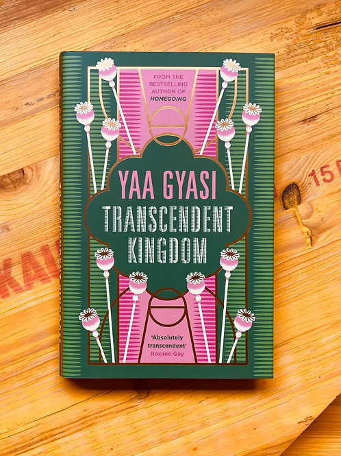 Transcendent Kingdom; Yaa Gyasi