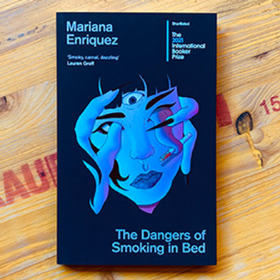 The Dangers of Smoking in Bed; Mariana Enriquez