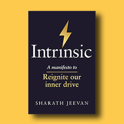 PREORDER - Intrinsic: a manifesto to reignite our inner drive; Sharath Jeevan