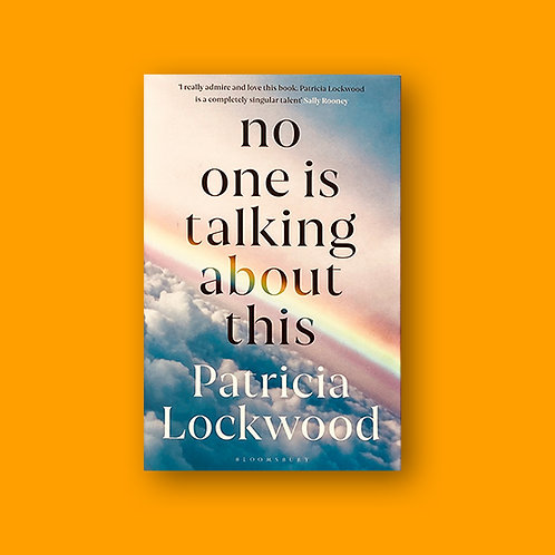 No One Is Talking About This; Patricia Lockwood