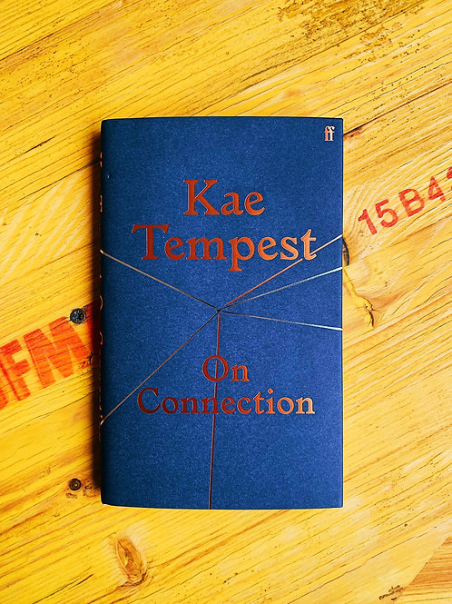 On Connection; Kae Tempest