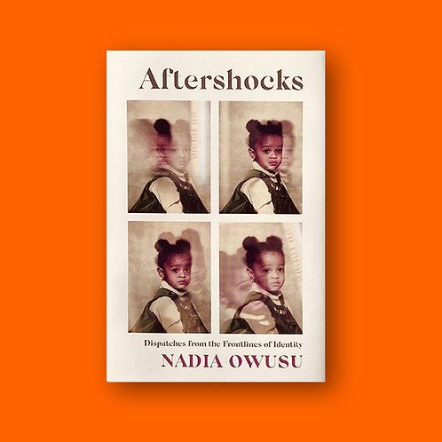 Aftershocks; Nadia Owusu