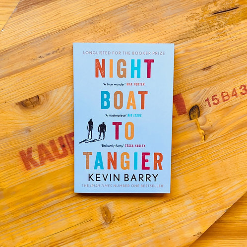 Night Boat To Tangier; Kevin Barry