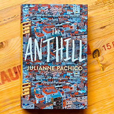 The Anthill; Julianne Pachico