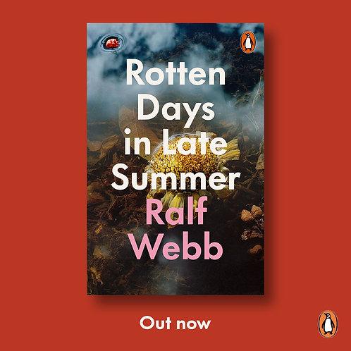 Rotten Days in Late Summer; Ralf Webb