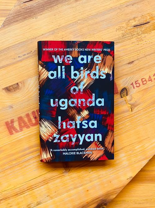 We Are All Birds of Uganda; Hafsa Zayyan