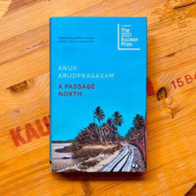 A Passage North, Anuk Arudpragasam