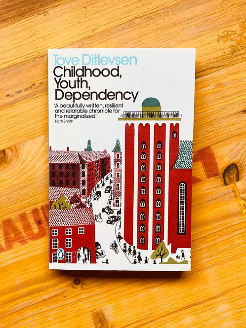 Childhood, Youth, Dependency; Tove Ditlevsen