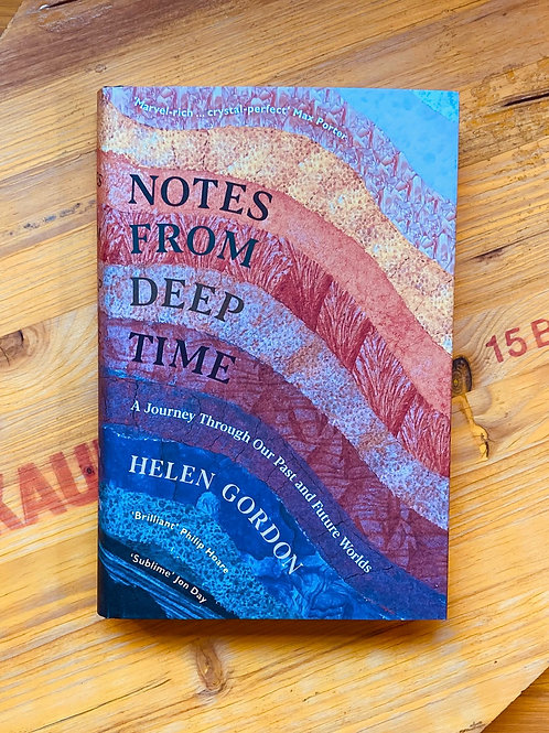 Notes From Deep Time; Helen Gordon