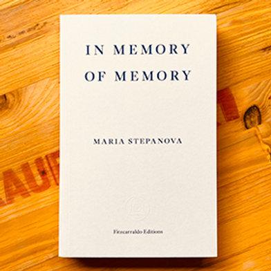 In Memory of Memory; Maria Stepanova