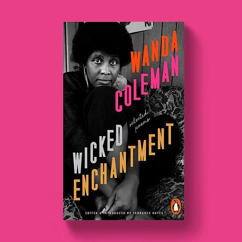 PREORDER: Wicked Enchantment; Wanda Coleman