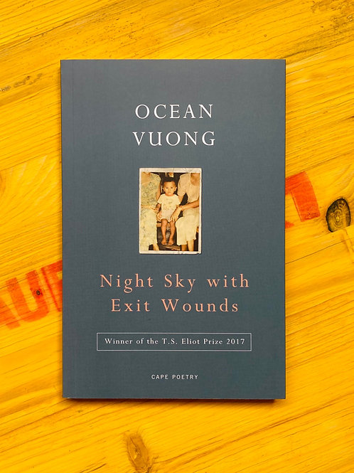 Night Sky With Exit Wounds; Ocean Vuong