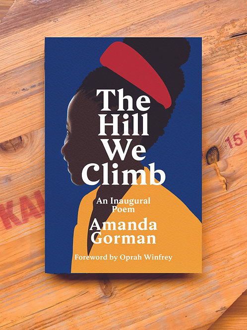 The Hill We Climb: An Inaugural Poem; Amanda Gorman