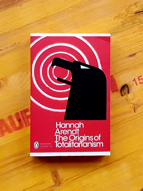 The Origins of Totalitarianism; Hannah Arendt - curated by Help Refugees