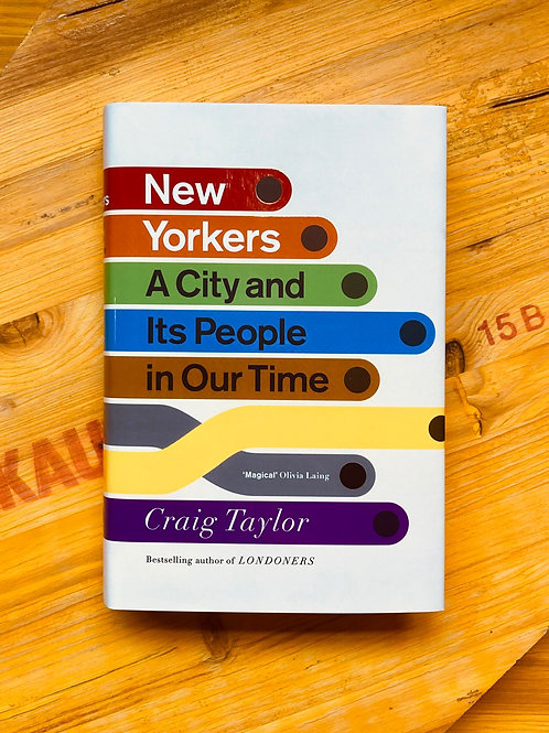 New Yorkers: A City and Its People in Our Time; Craig Taylor