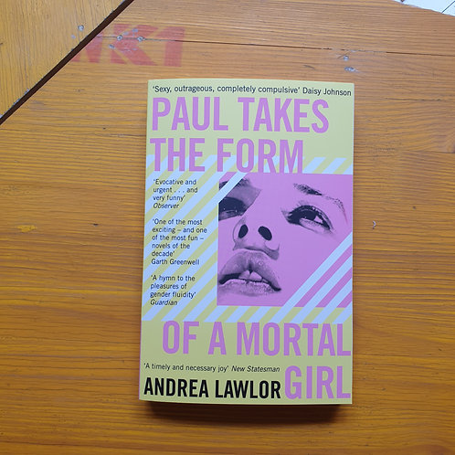 Paul Takes the Form of a Mortal Girl; Andrea Lawlor
