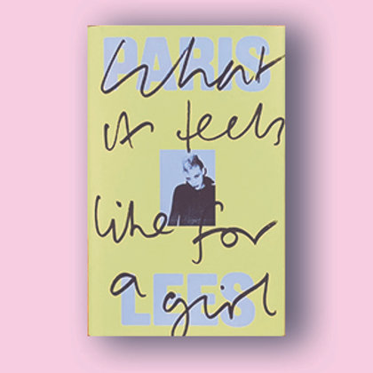 What It Feels Like for a Girl; Paris Lees