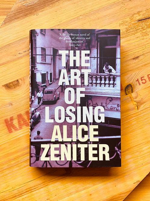 The Art of Losing; Alice Zeniter