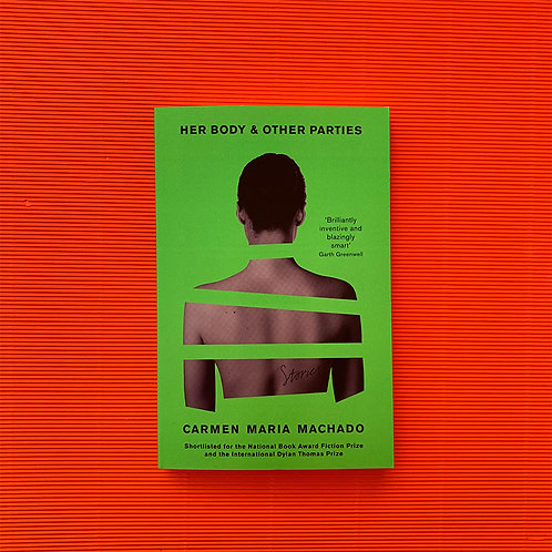 Her Body and Other Parties; Carmen Maria Machado