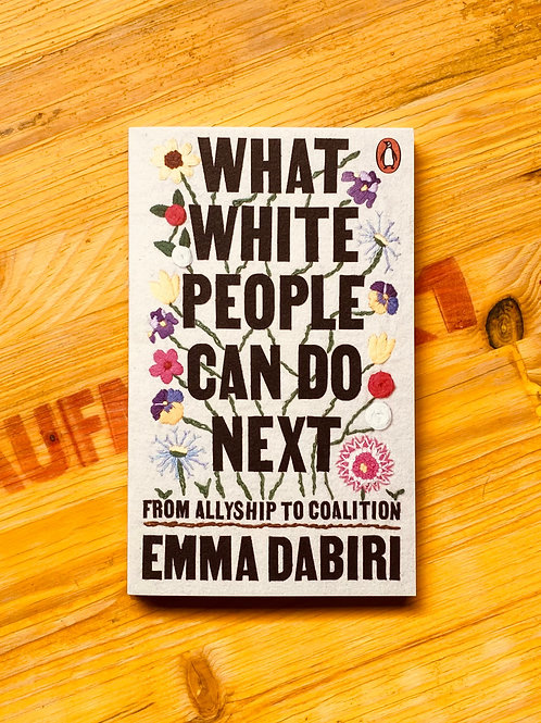 What White People Can Do Next; Emma Dabiri