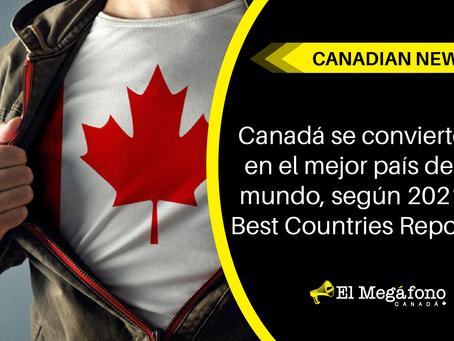 Canadá se convierte en el mejor país del mundo, según 2021 Best Countries Report