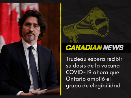 Trudeau espera recibir su dosis de la vacuna de AstraZeneca ahora que se amplió el grupo de edad